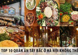 Top 10 quán ăn Tây Bắc ở Hà Nội không thể bỏ qua