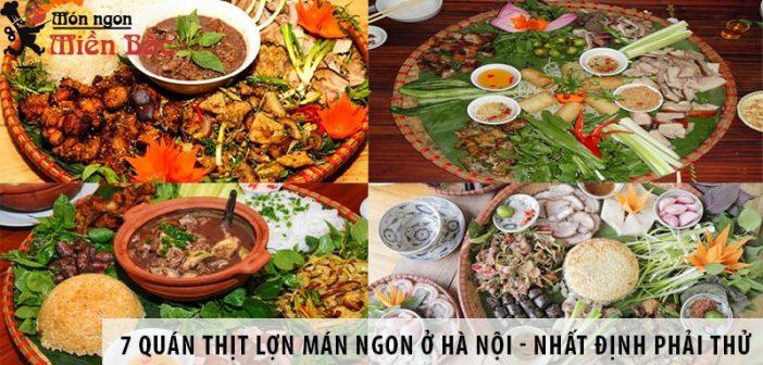 7 quán thịt lợn mán ngon ở Hà Nội - nhất định phải thử