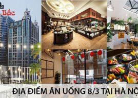 Những địa điểm ăn uống 8/3 hấp dẫn tại Hà Nội