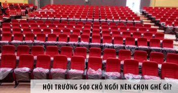 Thiết kế hội trường 500 chỗ ngồi nên chọn ghế gì?