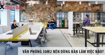 Thiết kế văn phòng 30m2 nên dùng bàn làm việc nào?