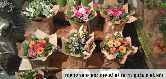Top 12 Shop hoa đẹp và rẻ tại 12 quận ở Hà Nội