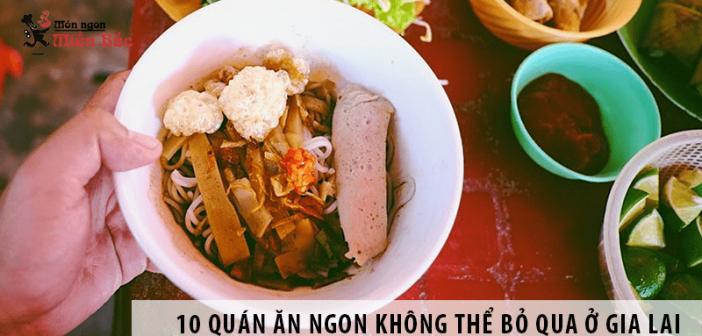 10 quán ăn ngon không thể bỏ qua khi du lịch ở Gia Lai