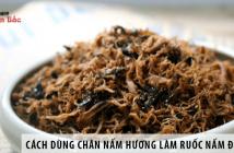 Hướng dẫn dùng chân nấm hương khô làm ruốc nấm Đông Cô 5